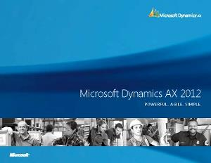 Microsoft Dynamics AX 2012 Powerful. Agile. Simple.