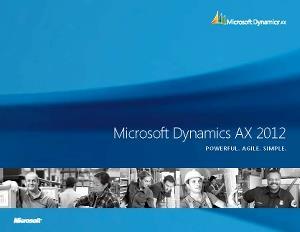 Microsoft Dynamics AX 2012 Powerful. Agile. Simple.