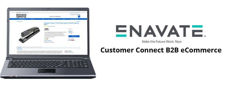 Meet customers' changing demands with ENAVATE's newly redesigned B2B eCommerce solution